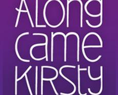 Learn more about Along Came Kirsty
